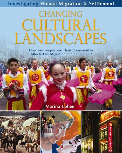 9780778751939: Changing Cultural Landscapes: How Are People and Their Communities Affected by Migration and Settlement? (Investigating Human Migration & Settlement)