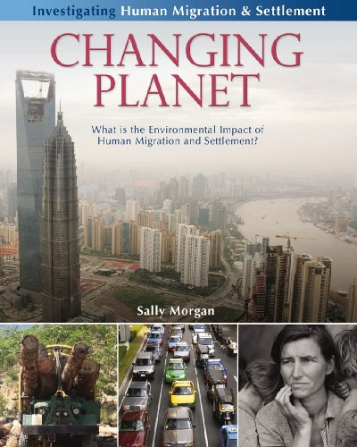 9780778751946: Changing Planet: What Is the Environmental Impact of Human Migration and Settlement? (Investigating Human Migration & Settlement (Paperback))