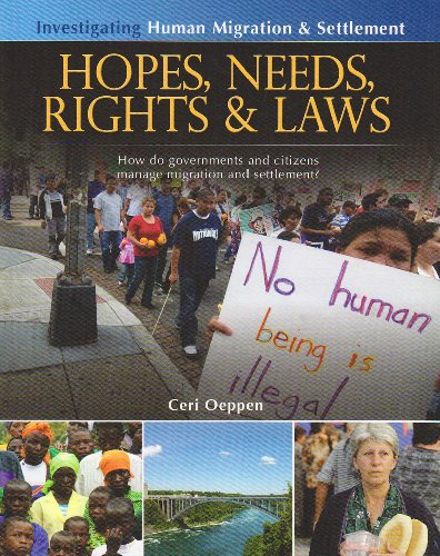 9780778751953: Hopes, Needs, Rights & Laws: How Do Governments and Citizens Manage Migration and Settlement? (Investigating Human Migration & Settlement (Paperback))