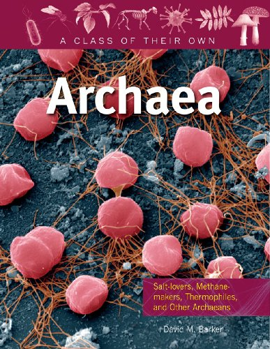 9780778753872: Archaea: Salt-Lovers, Methane-Makers, Thermophiles, and Other Archaeans (A Class of Their Own)