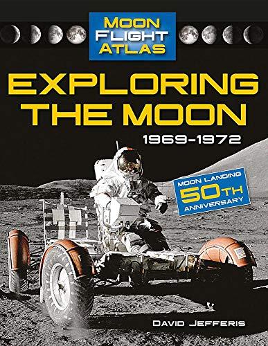 9780778754183: Exploring the Moon: 1969-1972 (Moon Flight Atlas)