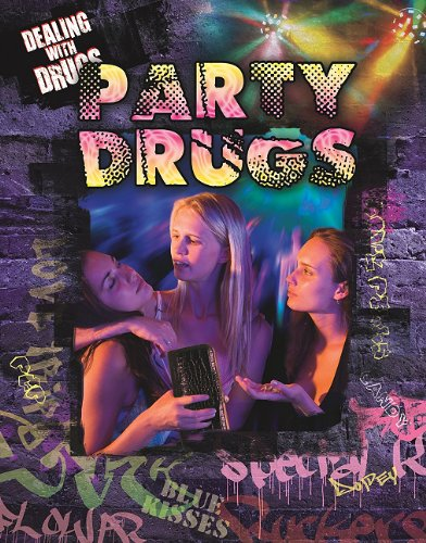 Party and Club Drugs (Dealing With Drugs): Marguerite Rodger