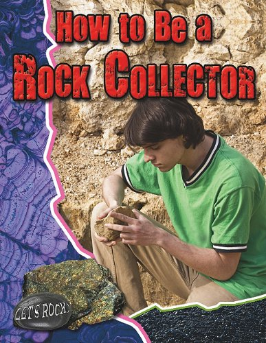 9780778772170: How to Be a Rock Collector (Let's Rock!)