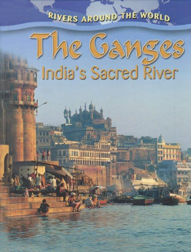 9780778774433: The Ganges: India's Sacred River (Rivers Around the World (Library))