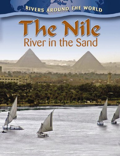 The Nile: River in the Sand (Rivers Around the World): Molly Aloian