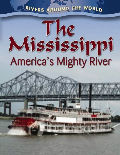 9780778774679: The Mississippi: America's Mighty River (Rivers Around the World)