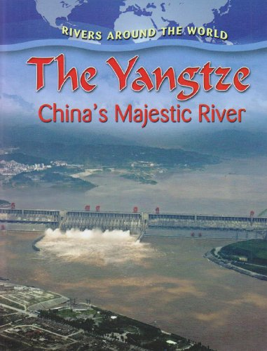 9780778774723: The Yangtze: China's Majestic River