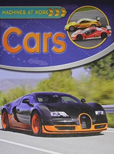 9780778774747: Cars (Machines at Work (Crabtree Library))
