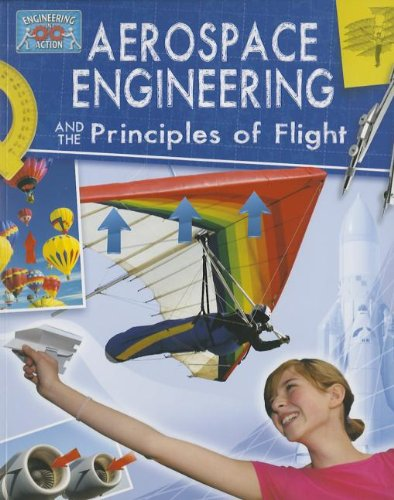 9780778775003: Aerospace Engineering and Principles of Flight (Engineering in Action)