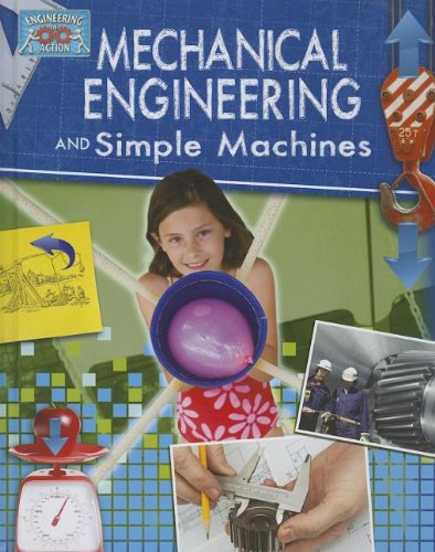 Mechanical Engineering and Simple Machines: Unknown, Unknown