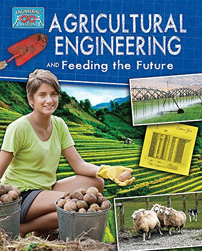 9780778775041: Agricultural Engineering and Feeding the Future (Engineering in Action)