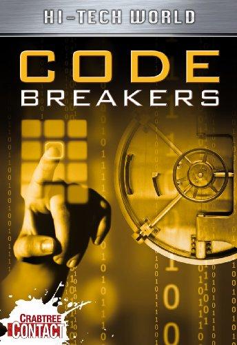 Hi Tech World: Code Breakers (Crabtree Contact): Ben Hubbard