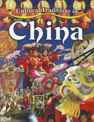 9780778775911: Cultural Traditions in China (Cultural Traditions in My World)
