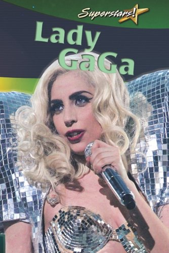 Lady Gaga (Superstars!): Molly Aloian