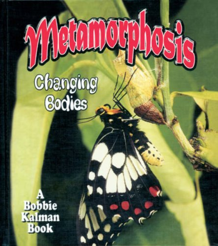 9780778777137: Metamorphosis: Changing Bodies (Nature's Changes)