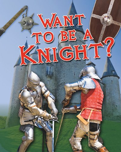 Want to Be a Knight? (Crabtree Connections): Paul Mason