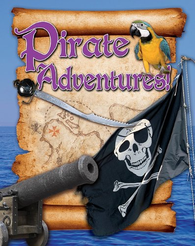 Pirate Adventures! (Crabtree Connections Level 1: Above Level): Paul Mason