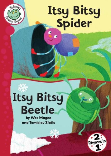 Itsy Bitsy Spider and Itsy Bitsy Beetle (Tadpoles Nursery Rhymes): Magee, Wes (RTL)