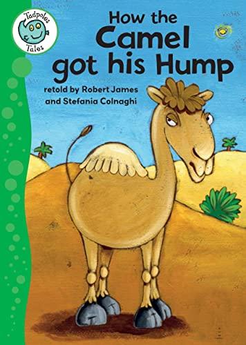 9780778779001: How the Camel Got His Hump (Tadpoles Tales)