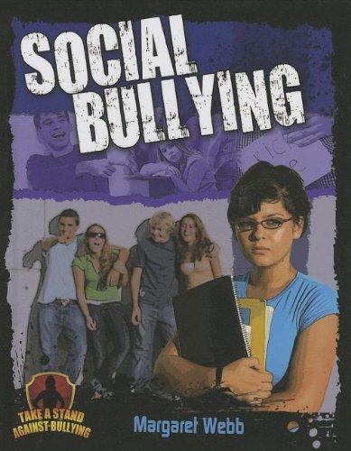 Social Bullying (Take a Stand Against Bullying): Miller, Reagan, Webb, Margaret