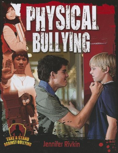 9780778779193: Physical Bullying (Take a Stand Against Bullying (Crabtree))