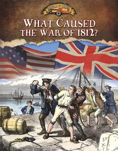 9780778779674: What Caused the War of 1812? (Documenting the War of 1812)