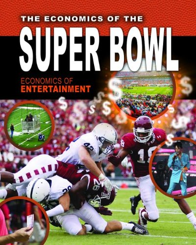 9780778779773: The Economics of the Super Bowl (Economics of Entertainment)