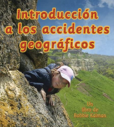 9780778782599: Introduccion a los Accidentes Geograficos / Introducing Landforms (Observar La Tierra / Looking at Earth) (Spanish Edition)
