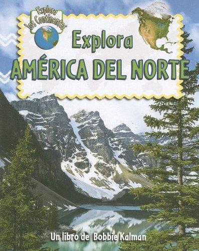 9780778783008: Explora America del Norte (Explora Los Continentes) (Spanish Edition)