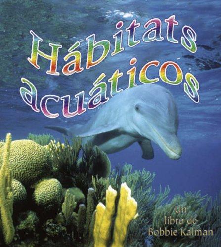 9780778783251: Habitats Acuaticos/ Water Habitats