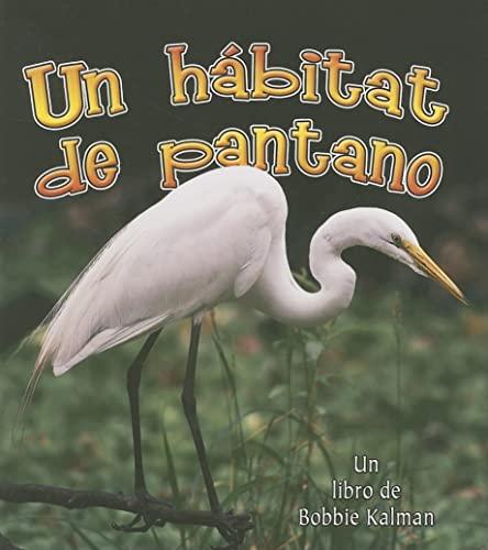 9780778783527: Un Habitat de Pantano = A Wetland Habitat (Introduccion a Los Habitats / Introduction to Habitats)