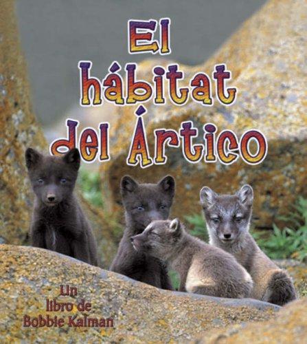 9780778783541: El Habitat del Artico (Introduction a Los Habitats) (Spanish Edition)
