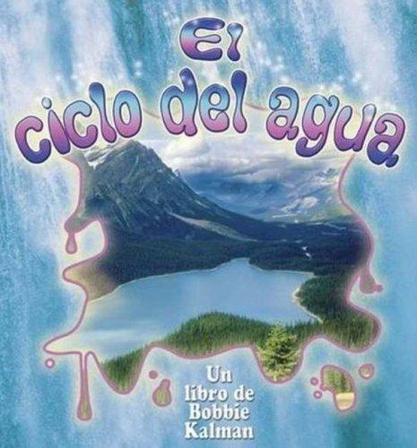 9780778783886: El Ciclo del Agua (Cambios Que Suceden En La Naturaleza / Nature's Changes)