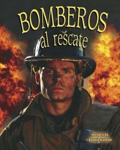 9780778784289: Bomberos Al Rescate/firefighters to the Rescue (Mi Comunidad Y Quienes Contribuyen a Ella/My Community and Its Helpers) (Spanish Edition)