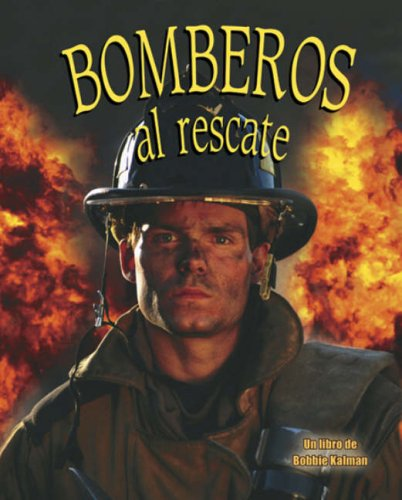 9780778784425: Bomberos al Rescate (Mi Comunidad Y Quienes Contribuyen a Ella/My Community and Its Helpers)