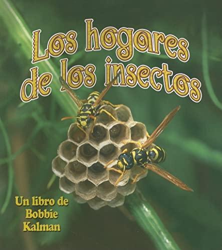9780778785163: Los Hogares de Los Insectos (El Mundo De Los Insectos (El Mundo De Los Insectos / the World of Insects)