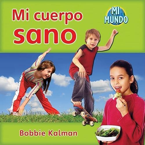 Mi cuerpo sano / My Healthy Body (Mi Mundo) (Spanish Edition): Kalman, Bobbie