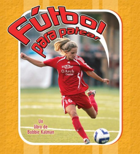 9780778786382: Futbol Para Patear (Deportes para principiantes/ Sports Starters)