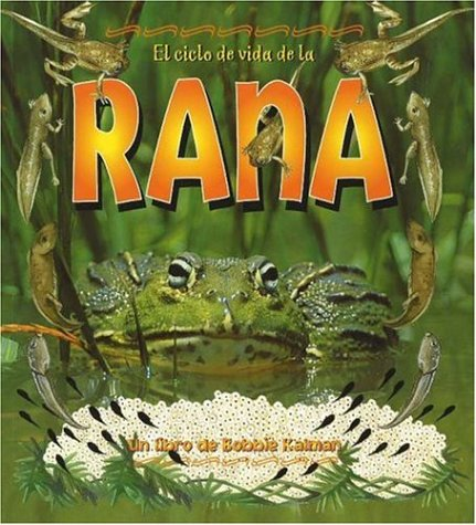 El Ciclo de Vida de La Rana: The Life Cycle of a Frog (Ciclo de Vida de. (Hardcover)) (Spanish ...