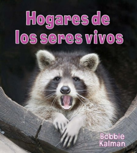 Hogares de los Seres Vivos (Introduccion a Los Seres Vivos) (Spanish Edition): Kalman, Bobbie