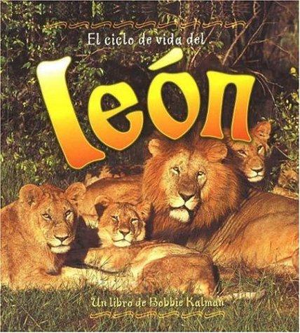 9780778787105: El Ciclo De Vida De un Leon / Life Cycle of a Lion (Ciclo De Vida / The Life Cycle) (Spanish Edition)