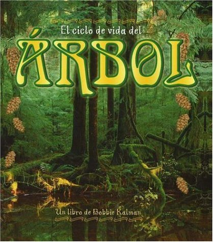 9780778787112: El Ciclo De Vida Del Arbol / Life cycle of a tree (Ciclo De Vida / The Life Cycle) (Spanish Edition)
