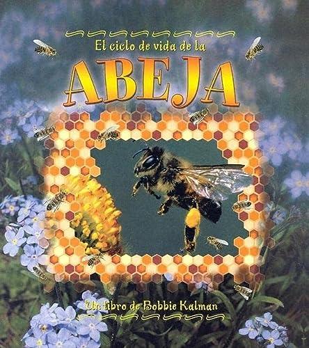 9780778787129: El Ciclo de Vida de la Abeja (Ciclo de Vida de... (Paperback)) (Spanish Edition)
