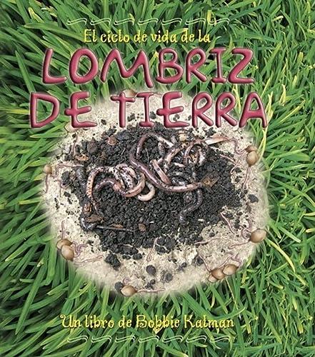 9780778787167: El Ciclo de Vida de La Lombriz de Tierra (Ciclo De Vida) (Ciclo De Vida / the Life Cycle)