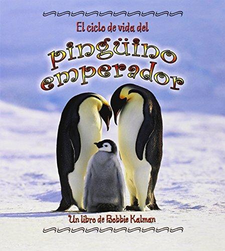 9780778787181: El Ciclo de Vida del Pinguino Emperador (Ciclo De Vida / the Life Cycle)