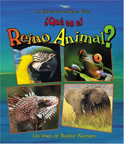 9780778787570: Que Es El Reino Animal? / What is the Animal Kingdom? (La Ciencia de los Seres Vivos / The Science of Living Things) (Spanish Edition)