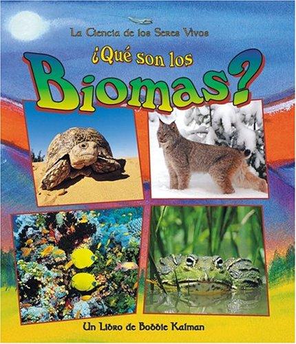 9780778788010: Que Son los Biomas? = What Is a Biome? (La Ciencia de los Seres Vivos)