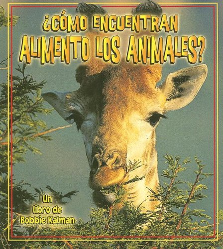 9780778788140: Como Encuentran Alimento Los Animales? (La Ciencia De Los Seres Vivos) (La Ciencia De Los Seres Vivos / the Science of Living Things)