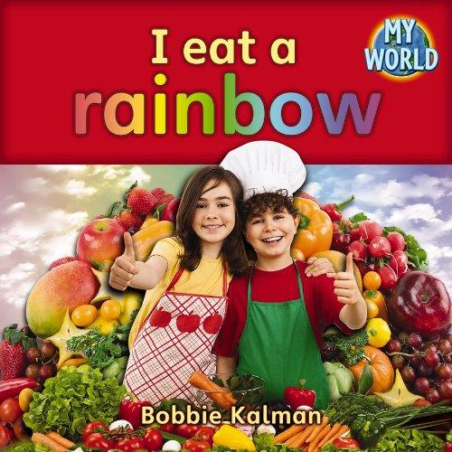 9780778794127: I Eat a Rainbow (My World, Level a)
