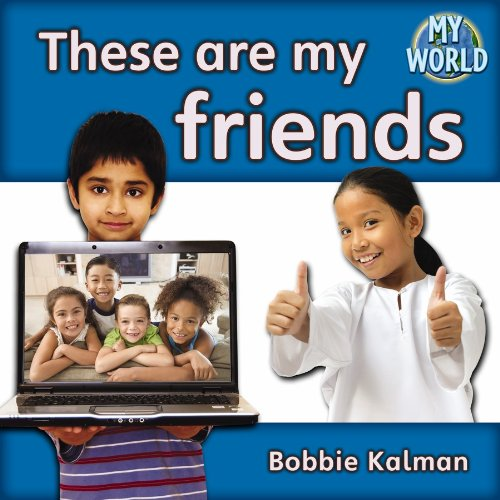These Are My Friends (My World, Level F): Kalman, Bobbie